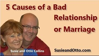 5 Causes Of a Bad Relationship (or Marriage)
