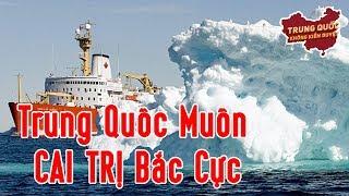 Trung Quốc Muốn Cai Trị Bắc Cực   Trung Quốc Không Kiểm Duyệt