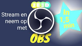 OBS in 1,5 min -  streamen en opnemen als een pro