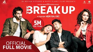 The Break Up || New Nepali Movie || Aashirman DS Joshi, Shilpa Maskey,  Raymon Das Shrestha