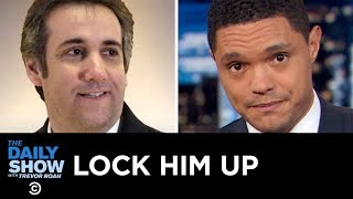 Michael Cohen's Sentence, Michael Flynn's Defense & Stormy Daniels's Legal Woes | The Daily Show