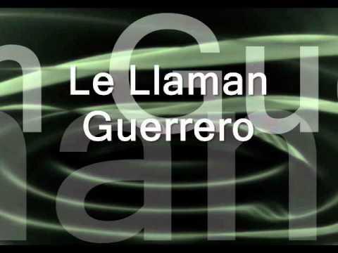 Varon de guerra y Le Llaman guerrero.