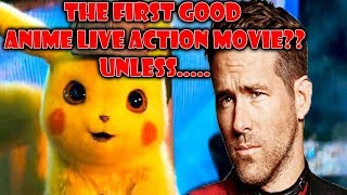 Detective Pikachu Can Be The First Good Anime Live Action Movie... UNLESS