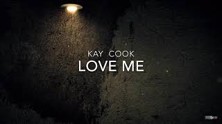 Kay Cook - Love me (Lyric Video)