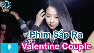 Phim Sắp Ra - Valentine Couple  - Du Lịch Cùng App Snow