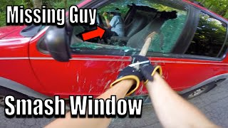 Saved Missing Guy From Car With Hammer