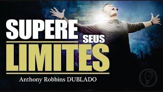 Anthony Robbins | Não Perca as Oportunidades para Superar seus Limites - Dublado Português