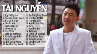 Tài Nguyễn - 22 Ca Khúc Nhạc Vàng Hay Nhất Tổng Hợp
