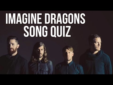 Are you an imagine dragons fan? (Song quiz)