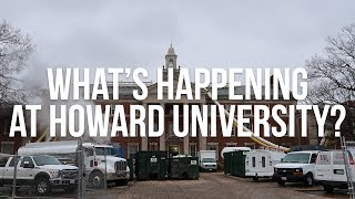 WHAT'S GOING ON AT HOWARD UNIVERSITY?