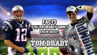Tom Brady: 20 Facts You Probably Didn't Know
