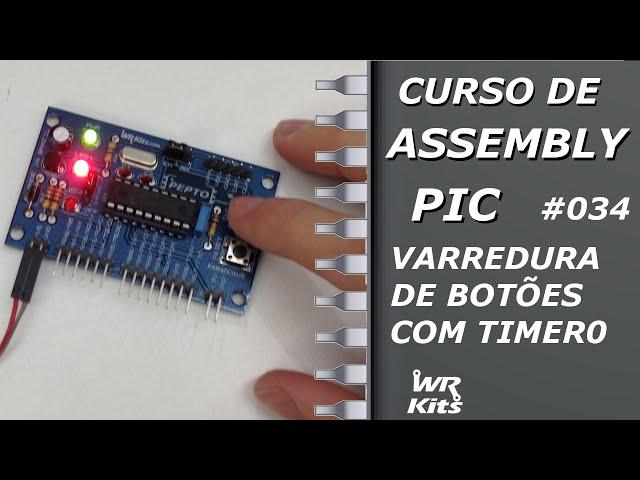 VARREDURA DE BOTÕES COM TIMER0 | Assembly para PIC #034