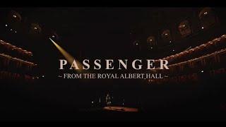 Passenger | Live from The Royal Albert Hall, London