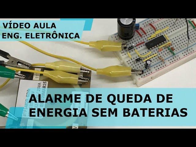 ALARME DE QUEDA DE ENERGIA QUE DISPENSA BATERIAS | Vídeo Aula #186
