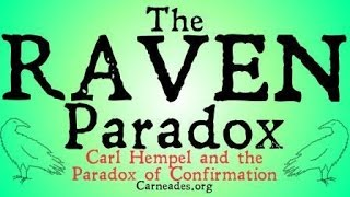 The Raven Paradox (Carl Hempel and the Paradox of Confirmation)