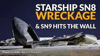 Starship SN8 wreckage & Flight info, SN9 tips over, CRS-21, Chang'e 5 samples in lunar orbit