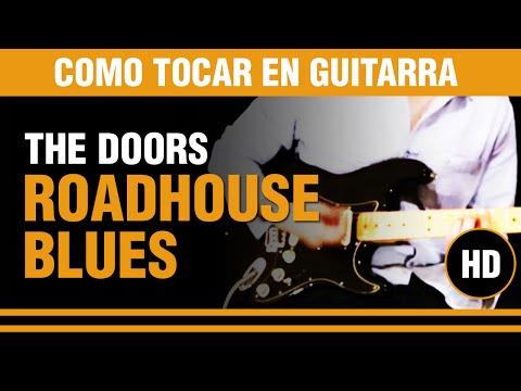 Como tocar Roadhouse blues de The doors en guitarra, tu clase de guitarra.