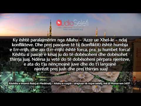 Këshilla e Imamit Rabij el Medkhalij – Allahu e ruajtë – drejtuar të rinjve selefij, më 12 Muharrem