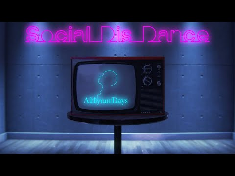 A11yourDays - Social Dis Dance 【Official Lyric Video】