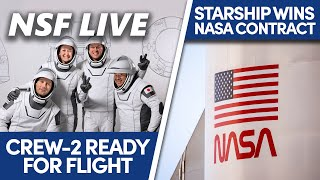 NSF Live: Starship wins NASA's Human Landing System competition and Crew-2 launch preview