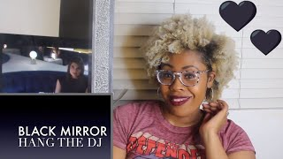 Black Mirror Hang The DJ REACTION!!!