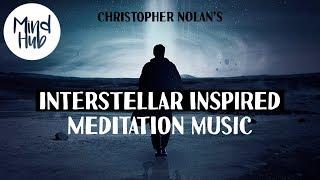 INTERSTELLAR Inspired Meditation Music for Deep Emotional Healing