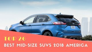 Top 26 Best Mid-Size SUVs 2018 America - Best Cars 2018 - Phi Hoang Channel.
