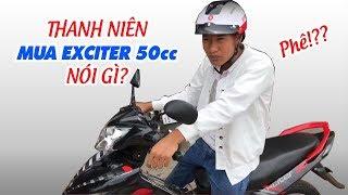 Thanh niên mua Exciter 50cc nói gì? ☺️
