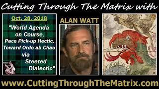 Alan Watt (Oct 28, 2018) World Agenda on Course, Pace Pick-up Hectic