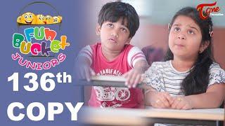 Fun Bucket JUNIORS | Episode 136 | Telugu Comedy Web Series | by Nagendra K | TeluguOne