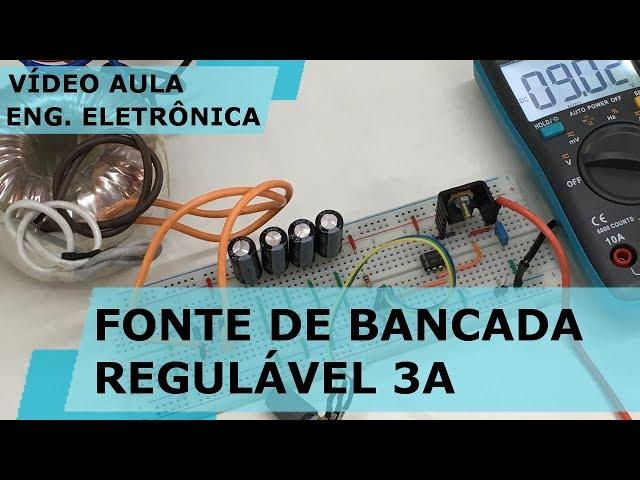 FONTE DE BANCADA REGULÁVEL 3A (BAIXO CUSTO) | Vídeo Aula #194