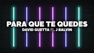 David Guetta - Para Que Te Quedes (Lyrics) ft. J Balvin