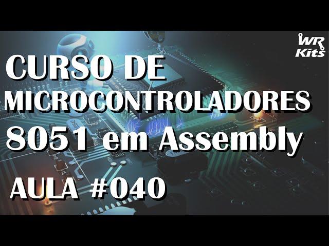 REGISTRADOR DE CONTROLE SERIAL | Assembly para 8051 #040