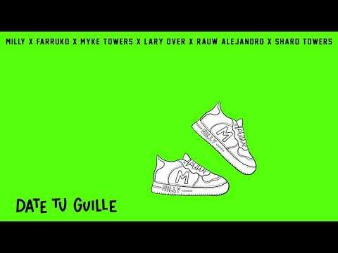 Milly x Farruko x Myke Towers x Lary Over x Rauw Alejandro x Sharo Towers - Date Tu Guille (Audio)