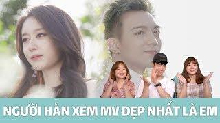 NGƯỜI HÀN XEM MV 'DEP NHAT LA EM' - SOOBIN HOÀNG SƠN vs JIYEON