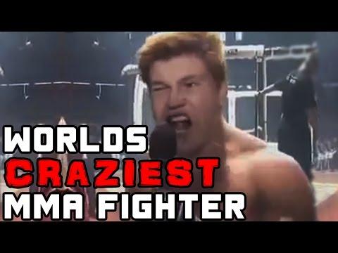 The World's Craziest MMA Fighter