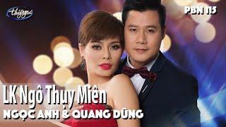 PBN 115 | Ngọc Anh & Quang Dũng - LK Ngô Thụy Miên
