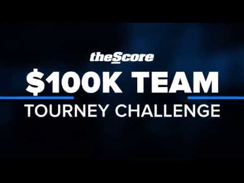 Video: theScore $100K Team Tourney Challenge