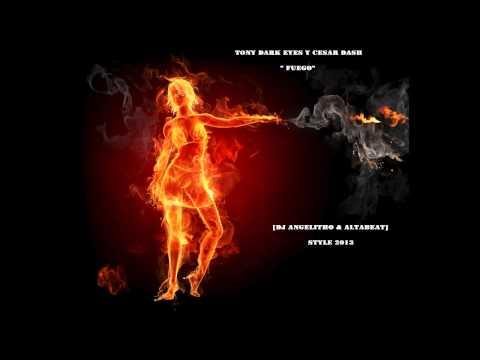 Baixar Tony Dark Eyes y Cesar Dash - Fuego (Dj Angelitho Ft altabeat Dj Style 2013)