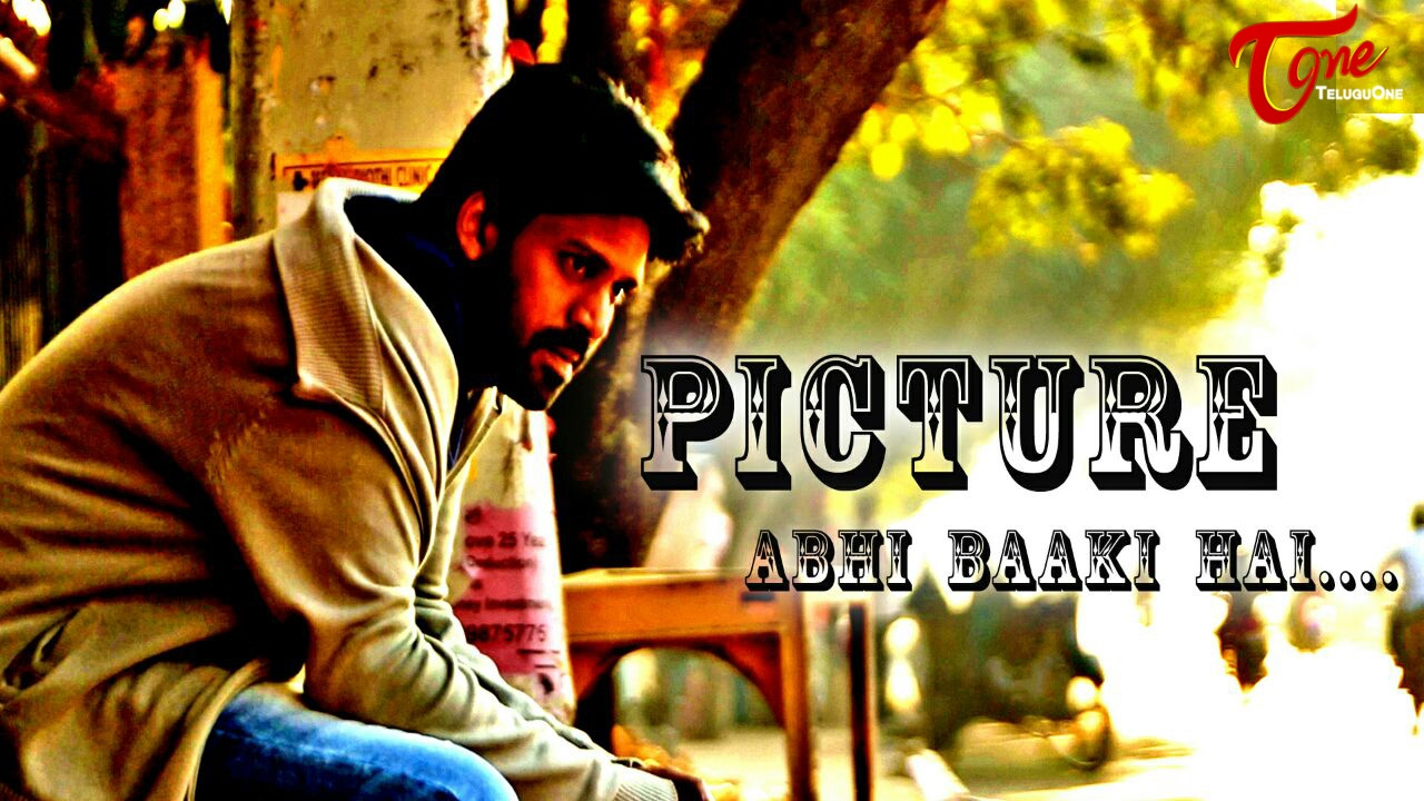 Picture Abhi Baaki Hai || Latest Telugu Short Film 2017