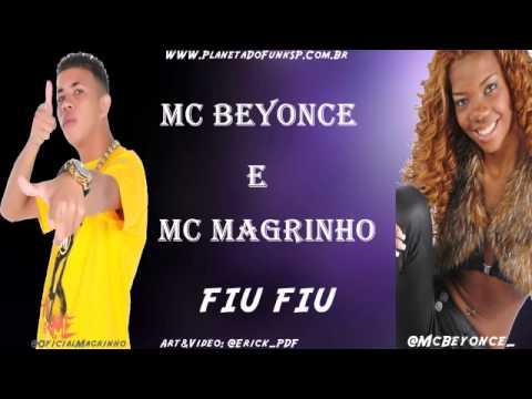 Baixar ' MC MAGRINHO & MC BEYONCE - FIU FIU ♪♫ PlanetaDoFunkSP.Com.Br