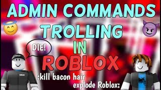 ADMIN COMMANDS TROLLING IN ROBLOX!!