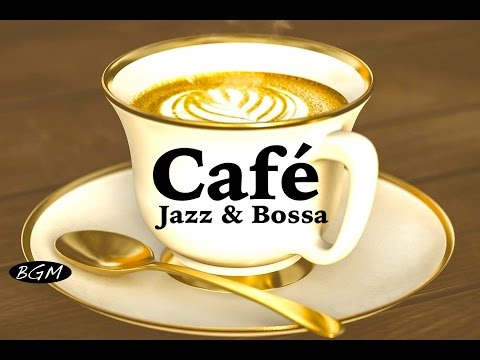 【CAFE MUSIC】Relaxing Jazz & Bossa Nova Instrumental Music - Music For Relax,Study,Work