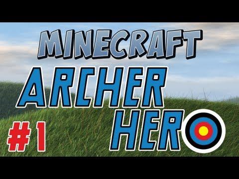 Minecraft - Archer Hero Part 1 - I need a hero!