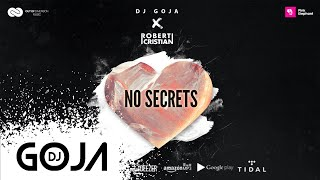 Dj Goja x Robert Cristian - No Secrets (Official Single)