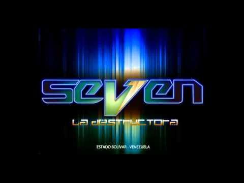 House  SEVEN LA DESTRUCTORA  2011  PARTE 3