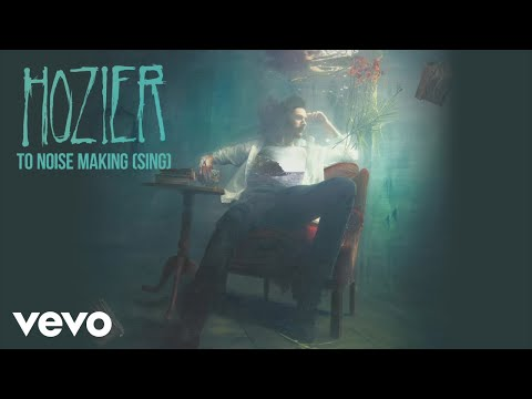 Hozier - To Noise Making (Sing) (Official Audio)