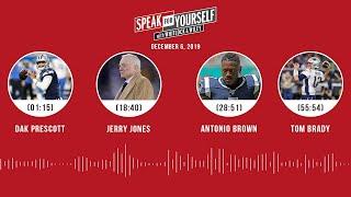 Dak Prescott, Jerry Jones, Antonio Brown, Tom Brady   SPEAK FOR YOURSELF Audio Podcast