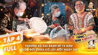 Tiếng Rao 4.0 | Tập 4 Full: Thương bà Hai bánh mì 74 năm cuộc đời chưa có lấy 1 ngày vui