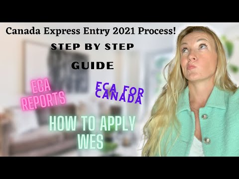 HOW TO APPLY FOR WES IN 2021? STEP BY STEP GUIDE TO APPLY FOR ECA/CANADA IMIGRATION/EXPRESS ENTRY